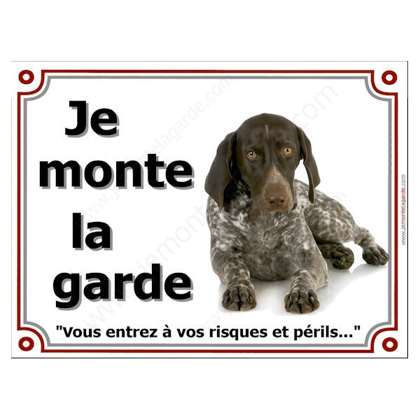 Braque Allemand, Plaque Portail Je Monte la Garde, panneau affiche, risques et périls pancarte attention au chien