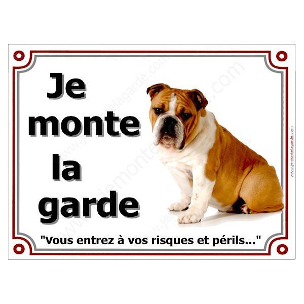 Bulldog Anglais Fauve et Blanc, plaque portail je monte la garde, risques périls, pancarte affiche panneau attention au chien
