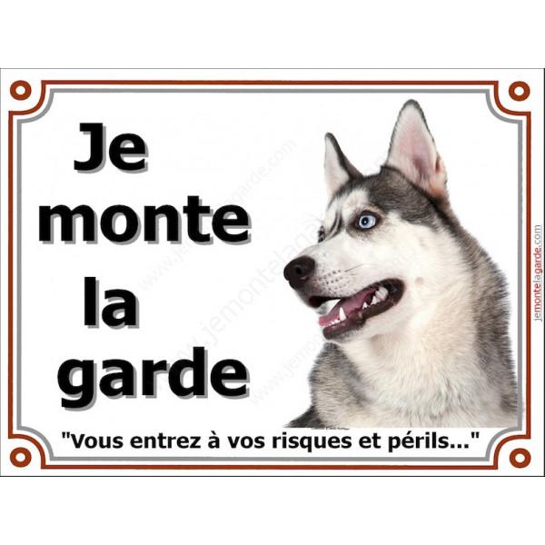 Plaque portail 4 tailles LUXE Je Monte la Garde, Husky Gris Tête risques et périls, pancarte attention au chien panneau