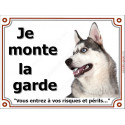 Plaque 4 tailles LUXE Je Monte la Garde, Husky Gris Tête