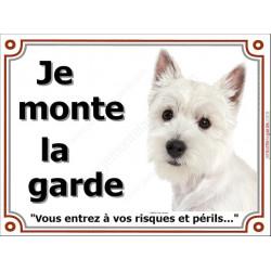 Plaque 4 tailles LUXE  Je Monte la Garde, Westie Tête, pancarte risques et périls panneau West Highland White Terrier