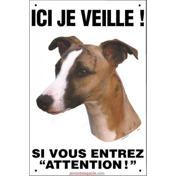 Lévrier Whippet, Pancarte portail Verticale Ici je Veille, plaque affiche, panneau attention chien