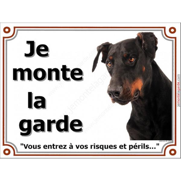 Dobermann Tête, Plaque portail Je Monte la Garde, panneau affiche pancarte, risques périls