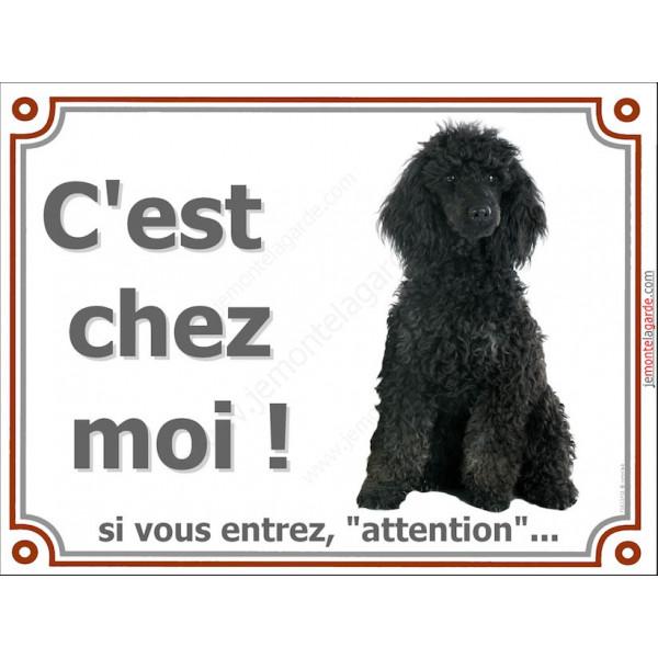 Caniche Noir Assis, Plaque portail Je Monte la Garde, panneau affiche pancarte, risques périls