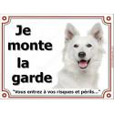 Plaque 4 tailles LUXE Je Monte la Garde, Berger Blanc Tête