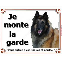 Plaque portail Je Monte la Garde, Berger Belge Tervueren Tête, risques et périls pancarte panneau attention au chien