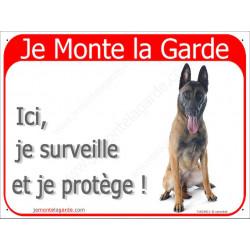 Plaque portail, Berger Belge Malinois Assis, Je Monte la Garde, je surveille et protège pancarte panneau affiche