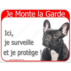 Bouledogue Français Noir Bringé Tête, Plaque Portail rouge Je Monte la Garde, surveille protège, pancarte, affiche panneau