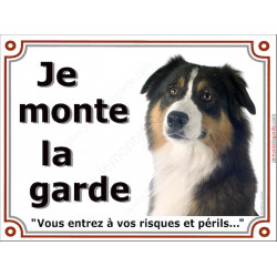 Berger Australien Tricolore Noir Tête, Plaque Je Monte la Garde, panneau affiche, risques périls pancarte attention au chien
