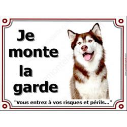 Husky Marron, Plaque portail Je monte la Garde, panneau pancarte affiche brun chocolat risques périls