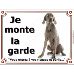 Plaque 2 tailles LUXE je Monte la Garde, Braque de Weimar Assis