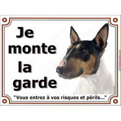 Plaque portail Je Monte la Garde, Bull Terrier tricolore Tête pancarte panneau 3 couleurs risques et périls