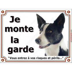 Plaque portail 2 tailles Je Monte la Garde, Border Collie noir et blanc poils courts Tête, risques et périls pancarte panneau at