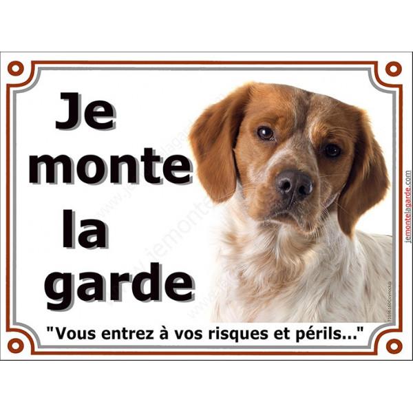 Plaque portail 2 tailles Je Monte la Garde, Epagneul Breton blanc et orange Tête, risques et périls panneau pancarte attention a