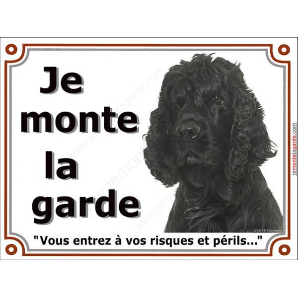 Plaque portail 2 tailles Je Monte la Garde, Cocker Américain noir tête, risques et périls, pancarte panneau