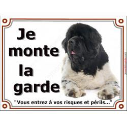Plaque portail 2 tailles Je Monte la Garde, Terre Neuve noir et blanc couché, risques et périls pancarte panneau bicolore