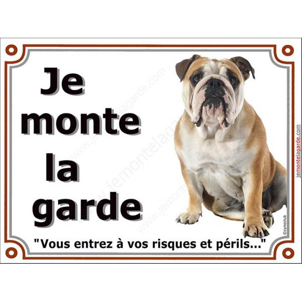 Bulldog Anglais Assis, Plaque portail Je Monte la Garde, panneau affiche pancarte, risques périls Bouledogue attention au chien