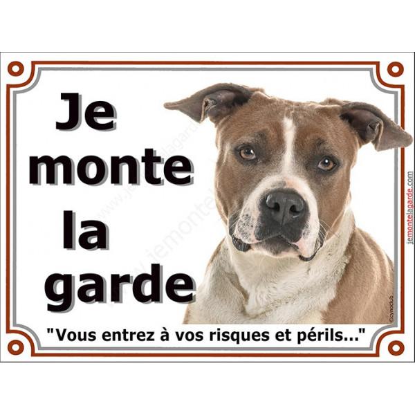 Plaque portail 2 tailles LUXE je Monte la Garde, Am-Staff Fauve et Blanc Tête, risques et périls pancarte attention au chien pa