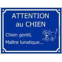 """Plaque humour """"Attention au Chien Gentil, Maître Lunatique..."""" 3 tailles C"""