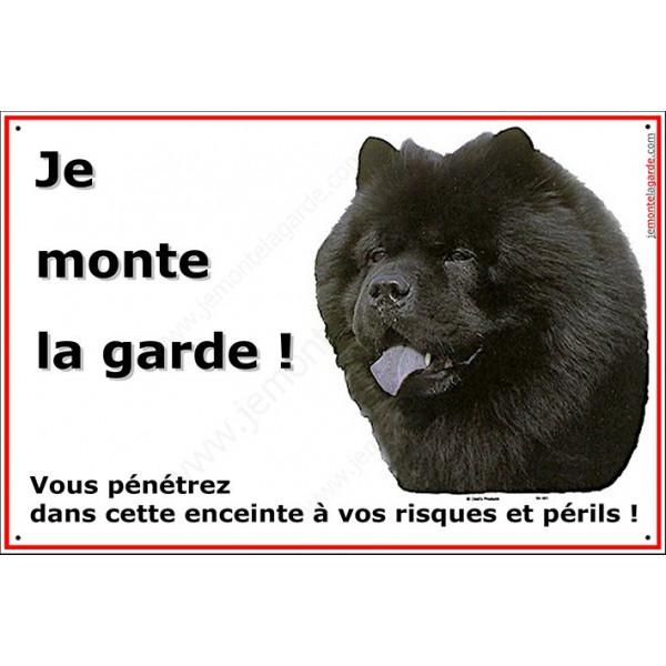 Chow-Chow Noir, Panneau ECO Je Monte la Garde, Pancarte Affiche Risques Périls chowchow