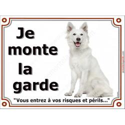 Plaque 4 tailles LUXE Je Monte la Garde, Berger Blanc Assis