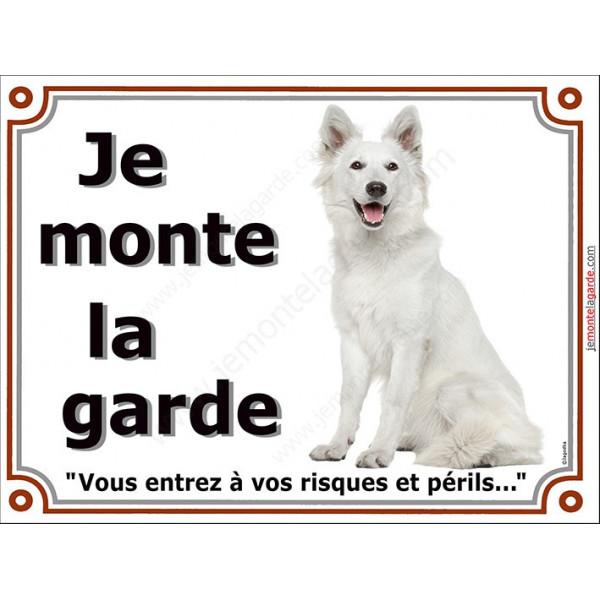 Berger Blanc Assis, Plaque portail Je Monte la Garde, panneau affiche pancarte, risques périls, attention au chien