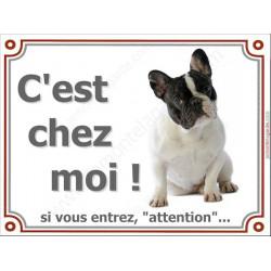 Bouledogue Français Caille Assis, Plaque portail C'est Chez Moi ! panneau affiche pancarte, attention chien