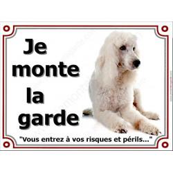 Plaque 4 tailles LUXE  je Monte la Garde, Caniche Blanc Couché