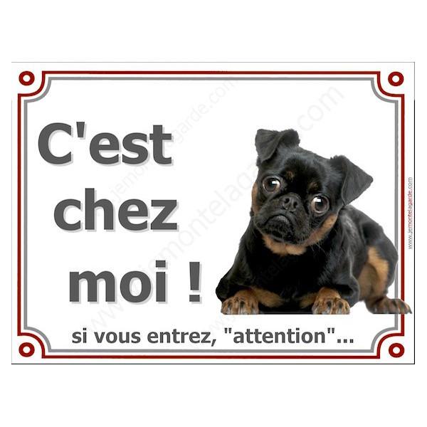"""Brabançon, Plaque portail """"Attention, C'est Chez Moi !"""" panneau affiche pancarte photo Brabançon noir et feu"""