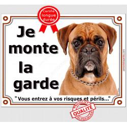 Boxer Fauve Tête, Plaque Je Monte la Garde, panneau affiche, risques périls pancarte attention au chien panneau