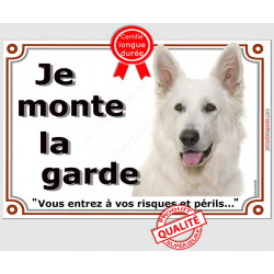 Plaque portail 2 tailles LUXE  Je Monte la Garde, Berger Blanc Tête risques et périls pancarte attention au chien panneau