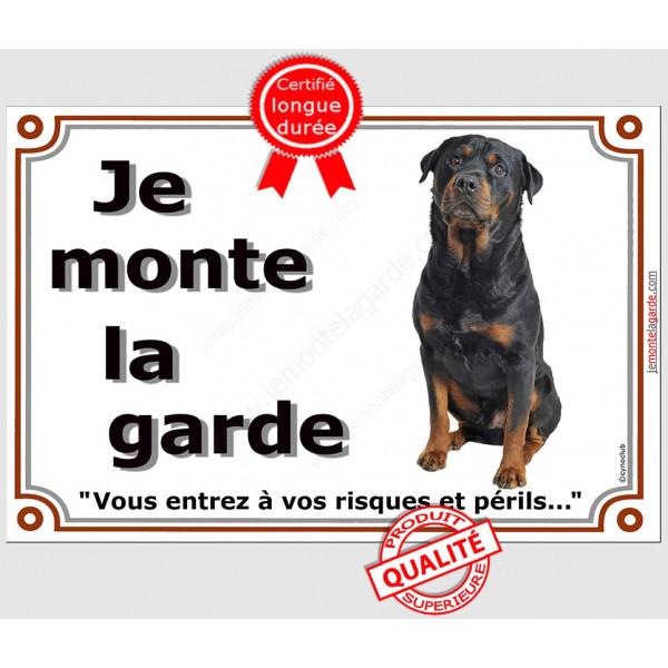 Rottweiler Assis, Plaque portail Je Monte la Garde, panneau affiche pancarte, risques périls Rotweiler