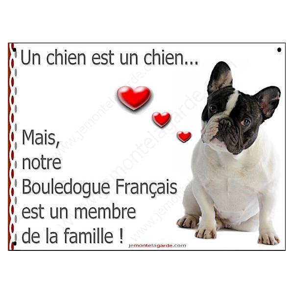 Bouledogue Français Caille, Plaque Portail un chien est un chien, membre de la famille, pancarte, affiche panneau blanc et noir