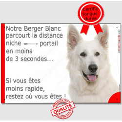 """Berger Blanc Suisse Tête, plaque humour """"parcourt distance Niche - Portail moins 3 secondes""""  pancarte drôle"""
