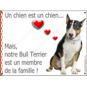 "Bull Terrier Tricolore, plaque ""Membre de la Famille"" 16 cm LOV"