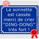 """Pancarte ou sticker bleue façon plaque de Rue La sonnette est cassée, merci de crier """"DING-DONG"""" très fort !"""