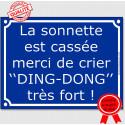 """Plaque ou sticker """"La sonnette est cassée, merci de crier """"DING-DONG"""" très fort !"""" 2 tailles A"""