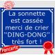 """Pancarte bleue façon plaque de Rue La sonnette est cassée, merci de crier """"DING-DONG"""" très fort ! plaque panneau"""