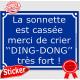 """Sticker autocollant bleue façon plaque de Rue La sonnette est cassée, merci de crier """"DING-DONG"""" très fort ! adhésif"""