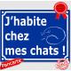 """Plaque portail bleue humour """"J'habite chez mes chats !"""", 16 cm pancarte pluriel attention aux chats drôle panneau"""