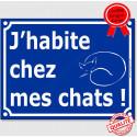 """Plaque ou sticker portail humour """"J'habite chez mes chats !"""" 16 cm"""