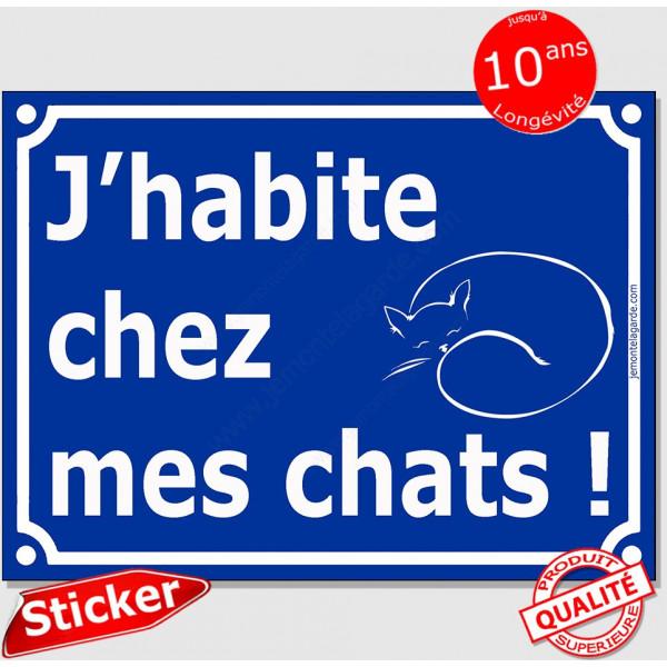 """sticker autocollant portail bleu humour """"J'habite chez mes chats !"""", 16 cm pancarte pluriel attention aux chats drôle adhésif"""