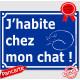 """Plaque portail bleue humour """"J'habite chez mon chat !"""", 16 cm, pancarte drôle attention au chat rue panneau entrée"""