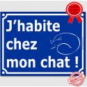 """Plaque ou sticker portail bleue """"J'habite chez mon chat !"""" 16 cm"""