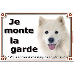 Plaque portail Je Monte la Garde, Samoyède Tête, risques et périls, pancarte panneau attention au chien