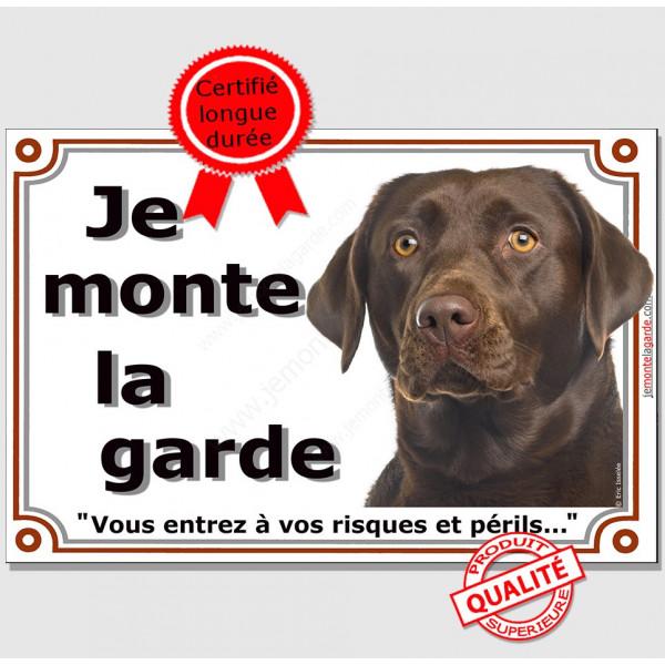 Labrador Chocolat Tête, Plaque portail Je Monte la Garde, panneau affiche pancarte, risques périls marron brun