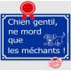 Attention Chien Gentil, ne Mord que les Méchants ! Plaque bleu portail humour marrant drôle panneau affiche pancarte