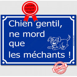 """Plaque bleue """"Chien Gentil, ne Mord que les Méchants !"""" 4 tailles A"""