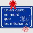 """Plaque bleue """"Chien Gentil, ne Mord que les Méchants !"""" 3 tailles C"""