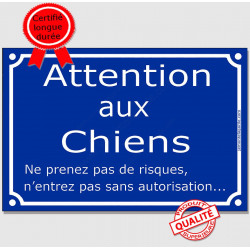 """Plaque bleue """"Attentions aux Chiens, pas de risques, entrez pas sans autorisation !"""" 3 tailles A"""